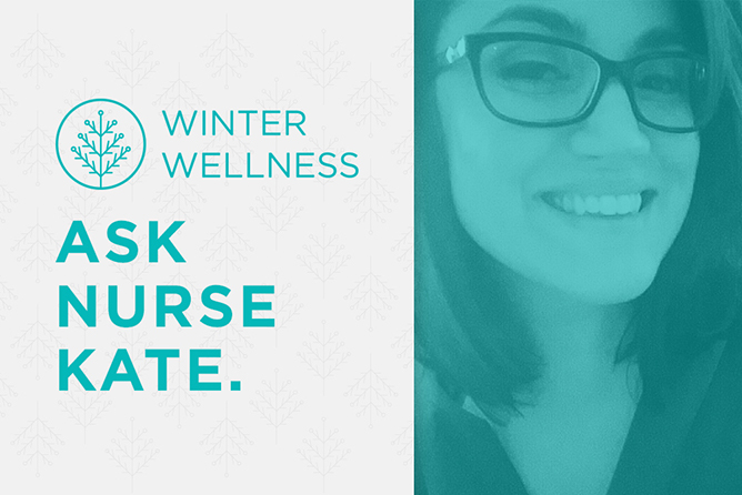 Ask Nurse Kate - Shedding Light on Winter Wellness